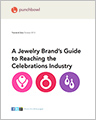 NEW! A Jewelry Brand's Guide to Reaching the Celebrations Industry